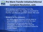 pre warm transfer initiative informal complaint resolution cont1