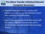 pre warm transfer initiative informal complaint resolution