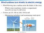 wind turbines turn kinetic to electric energy