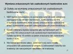 wymiana zniszczonych lub uszkodzonych banknot w euro4