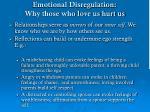 emotional disregulation why those who love us hurt us