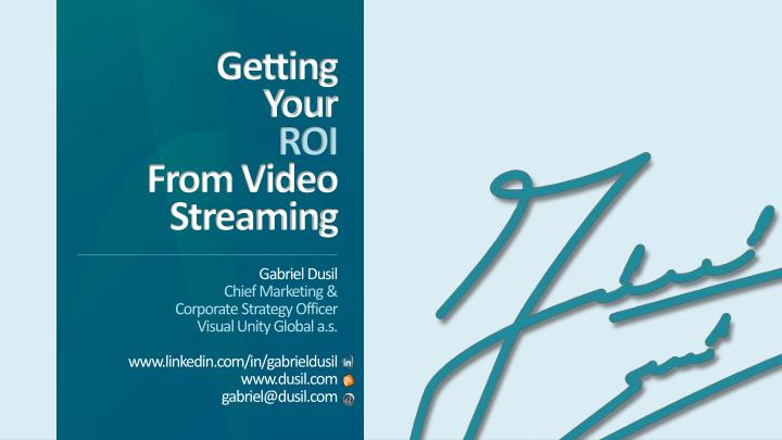 getting your roi from video streaming n.