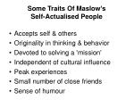 some traits of maslow s self actualised people