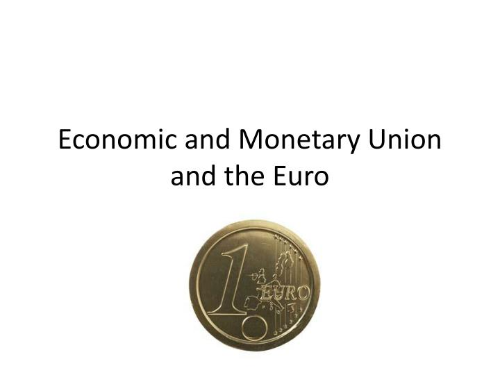 economic and monetary union and the euro n.