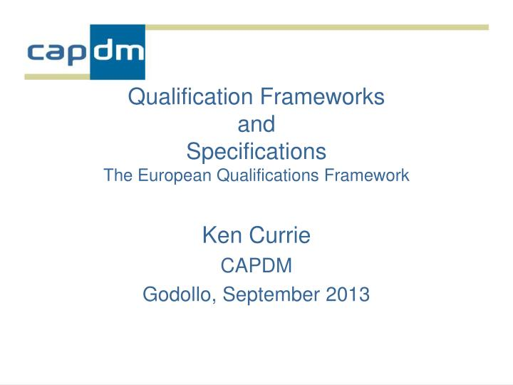 qualification frameworks and specifications the european qualifications framework n.