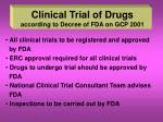 clinical trial of drugs according to decree of fda on gcp 2001