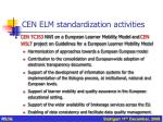 cen elm standardization activities
