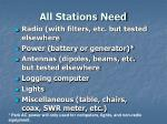 all stations need