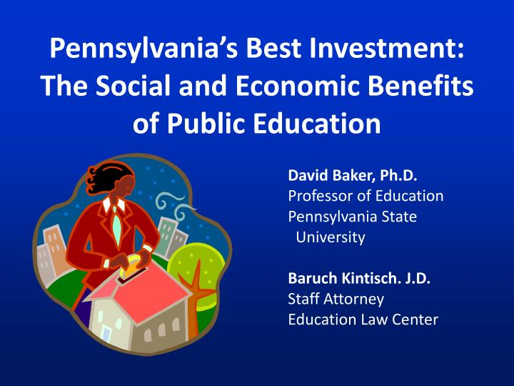 pennsylvania s best investment the social and economic benefits of public education n.