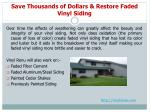 save thousands of dollars restore faded vinyl siding