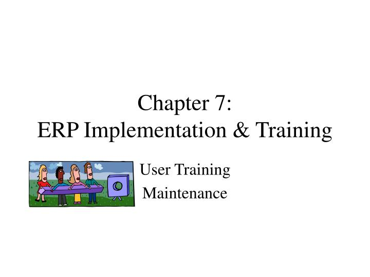 chapter 7 erp implementation training n.
