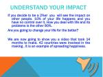 understand your impact