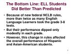 the bottom line ell students did better than predicted