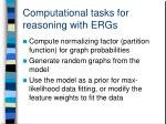 computational tasks for reasoning with ergs