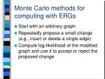 monte carlo methods for computing with ergs