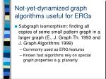 not yet dynamized graph algorithms useful for ergs2
