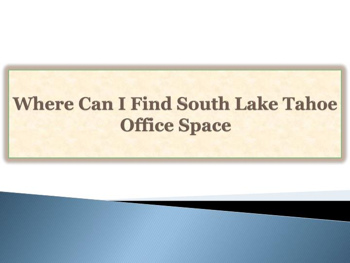 where can i find south lake tahoe office space n.