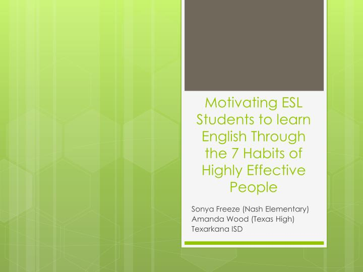 motivating esl students to learn english through the 7 habits of highly effective people n.