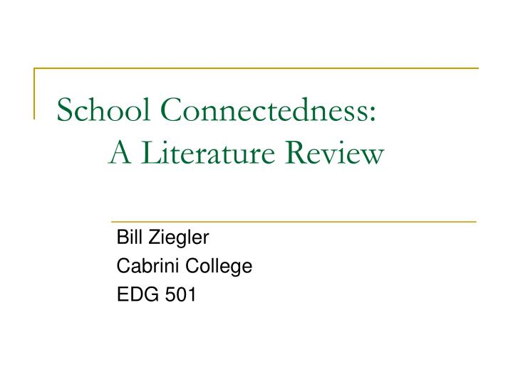 school connectedness a literature review n.