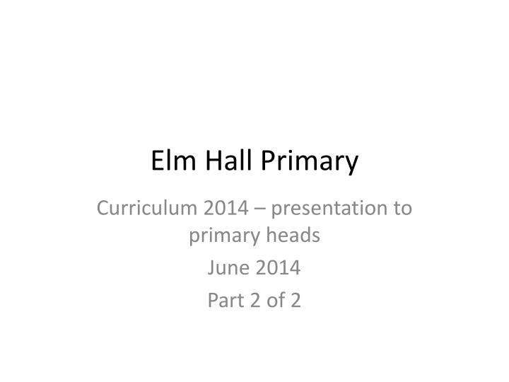 elm hall primary n.