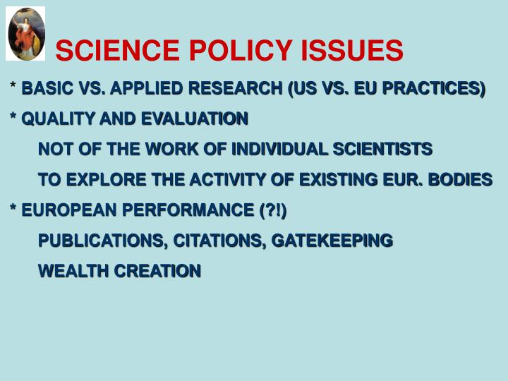 SCIENCE POLICY ISSUES
