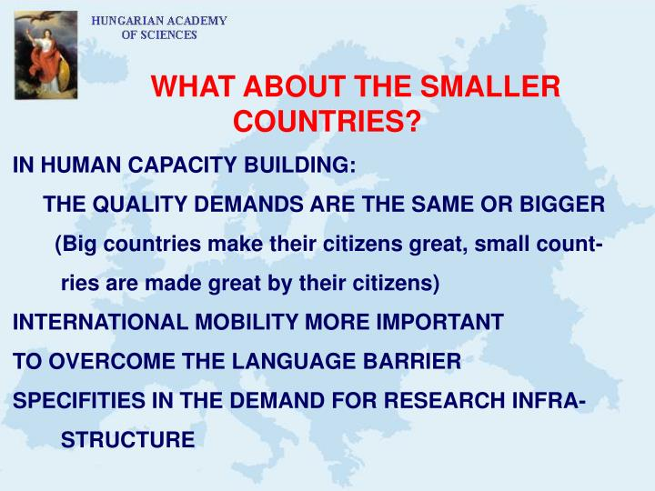 WHAT ABOUT THE SMALLER COUNTRIES?