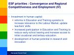 esf priorities c onvergence and regional competitiveness and employment iv