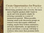 create opportunities for practice