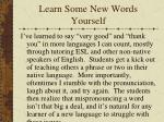 learn some new words yourself