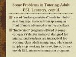 some problems in tutoring adult esl learners cont d