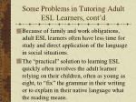 some problems in tutoring adult esl learners cont d1