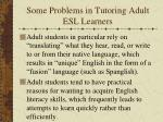 some problems in tutoring adult esl learners