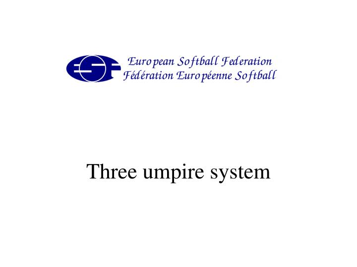 three umpire system n.