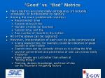 good vs bad metrics
