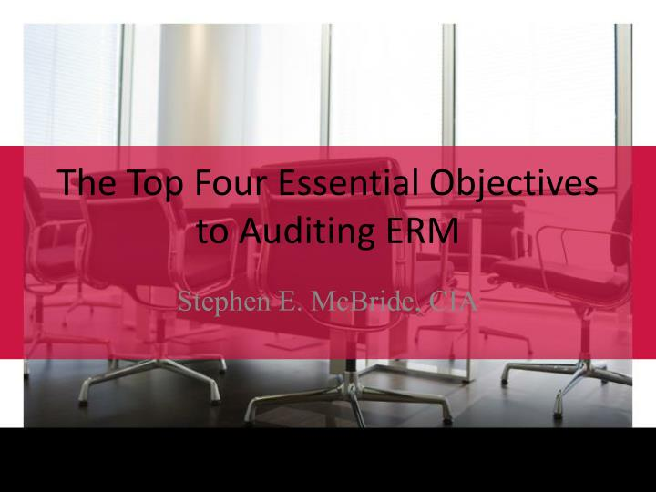 the top four essential objectives to auditing erm n.
