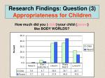 research findings question 3 appropriateness for children1