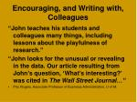 encouraging and writing with colleagues