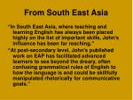 from south east asia