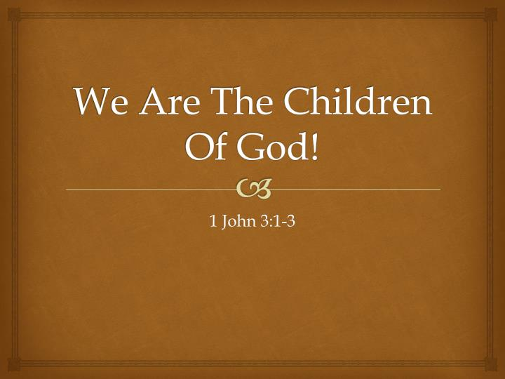 we are the children of god n.