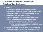 caveats of user centered design techniques