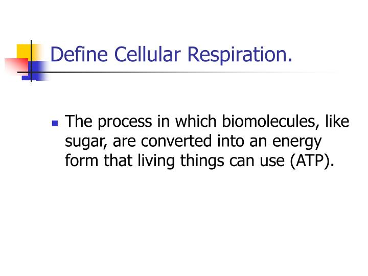 Ppt Define Cellular Respiration Powerpoint Presentation Free Download Id 5626510