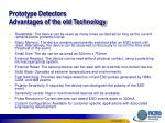 prototype detectors advantages of the old technology