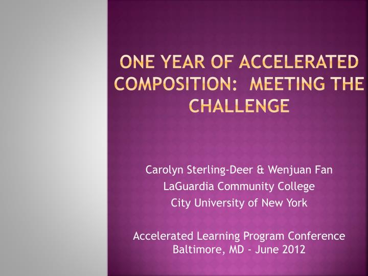 one year of accelerated composition meeting the challenge n.