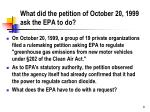 what did the petition of october 20 1999 ask the epa to do