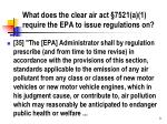 what does the clear air act 7521 a 1 require the epa to issue regulations on