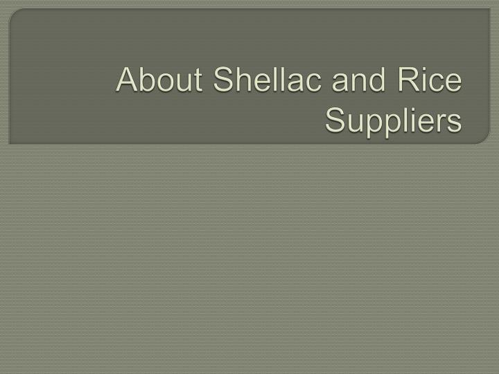about shellac and rice suppliers n.