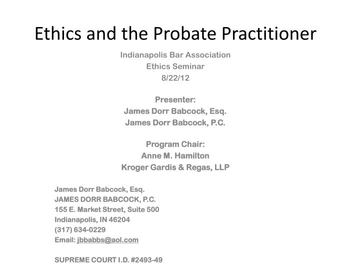 ethics and the probate practitioner n.