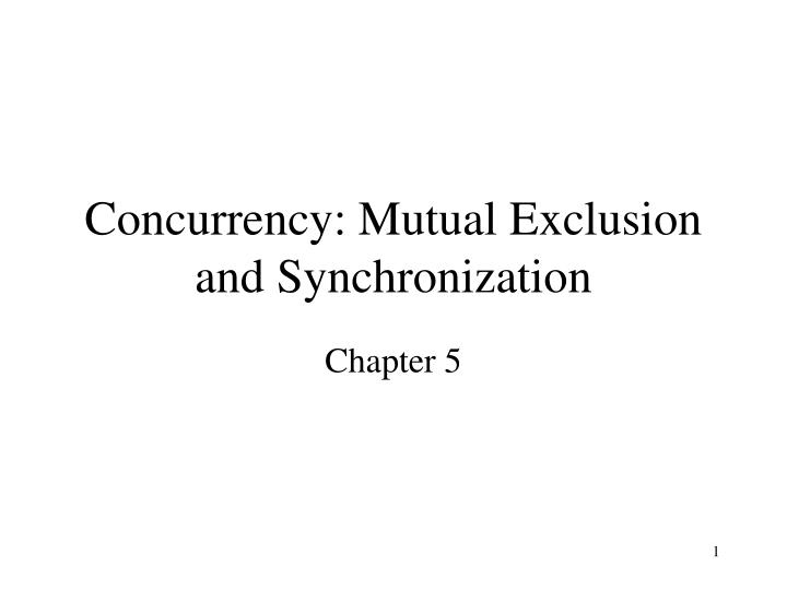 concurrency mutual exclusion and synchronization n.