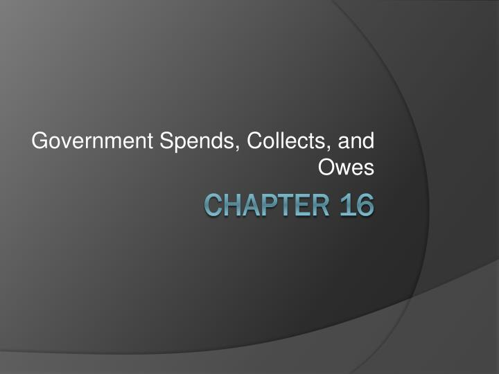 government spends collects and owes n.