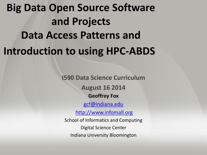 big data open source software and projects data access patterns and introduction to using hpc abds n.